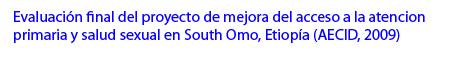 Evalucación-mejora-salud-primaria-y-sexual-South-Omo-AECID-2009.jpg