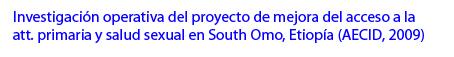 InvestigaciónOp-mejora-salud-primaria-y-sexual-South-Omo-AECID-2009.jpg