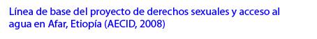 Línea-de-base-Derechos-sexuales-y-agua-Afar-AECID-2008.jpg